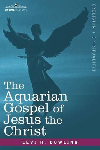 The Aquarian Gospel of Jesus the Christ (Paperback)