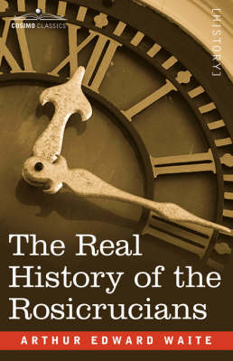 The Real History of the Rosicrucians (Paperback)