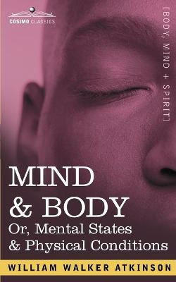 Mind & Body Or, Mental States & Physical Conditions (Paperback)