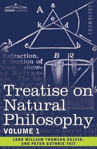 Treatise on Natural Philosophy: Volume 1 (Paperback)