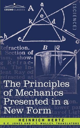 The Principles of Mechanics Presented in a New Form (Paperback)