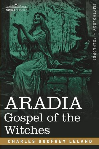 Aradia: Gospel of the Witches (Paperback)
