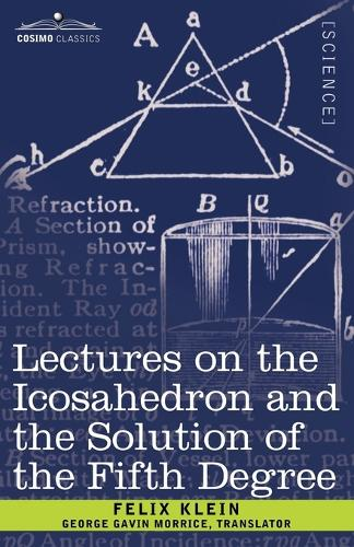 Lectures on the Icosahedron and the Solution of the Fifth Degree (Paperback)