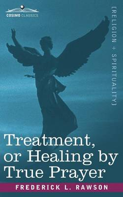 Treatment, or Healing by True Prayer (Paperback)