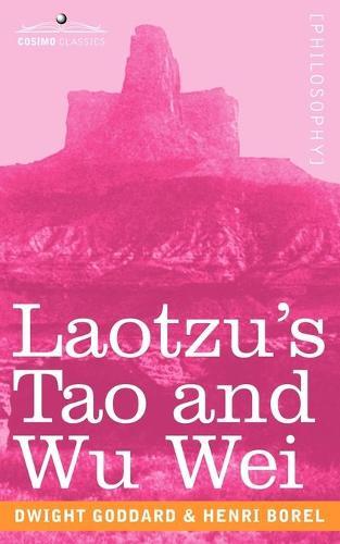 Laotzu's Tao and Wu Wei (Paperback)