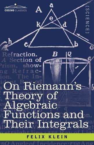 On Riemann's Theory of Algebraic Functions and Their Integrals: A Supplement to the Usual Treatises (Paperback)