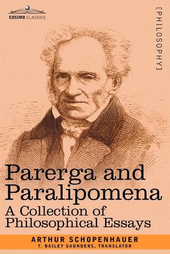 Parerga and Paralipomena: A Collection of Philosophical Essays (Paperback)