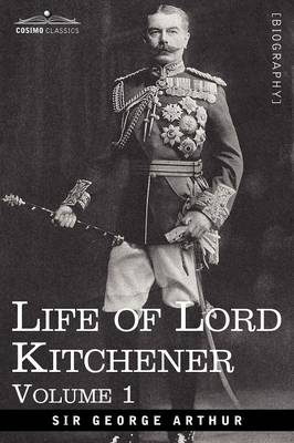 Life of Lord Kitchener, Volume 1 (Paperback)