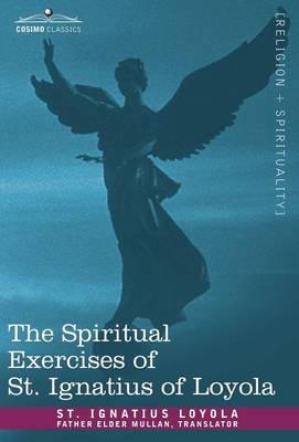 The Spiritual Exercises of St. Ignatius of Loyola (Hardback)