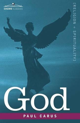 God: An Enquiry Into the Nature of Man's Highest Ideal and a Solution of the Problem from the Standpoint of Science (Paperback)