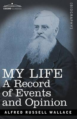 My Life: A Record of Events and Opinion (Paperback)