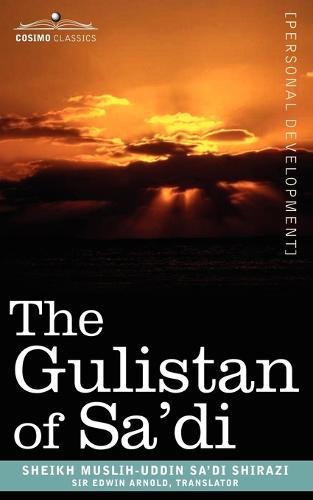 The Gulistan of Sa'di (Paperback)