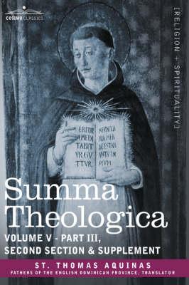 Summa Theologica, Volume 5 (Part III, Second Section & Supplement) (Hardback)