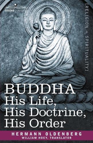 Buddha: His Life, His Doctrine, His Order (Paperback)