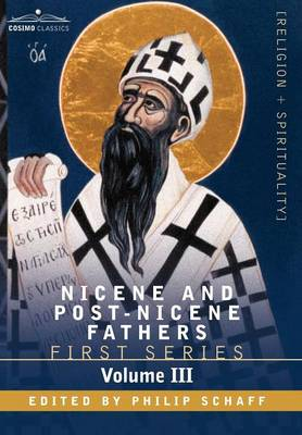 Nicene and Post-Nicene Fathers: First Series, Volume III St. Augustine: On the Holy Trinity, Doctrinal Treatises, Moral Treatises (Hardback)
