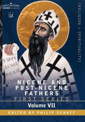 Nicene and Post-Nicene Fathers: First Series, Volume VII St. Augustine: Gospel of John, First Epistle of John, Soliliques (Hardback)