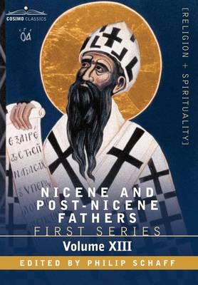 Nicene and Post-Nicene Fathers: First Series, Volume XIII St.Chrysostom: Homilies on Galatians, Ephesians, Philippians, Colossians, Thessalonians, Tim (Hardback)