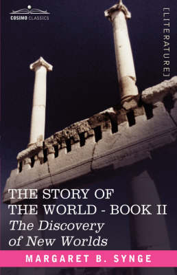 The Discovery of New Worlds, Book II of the Story of the World (Hardback)