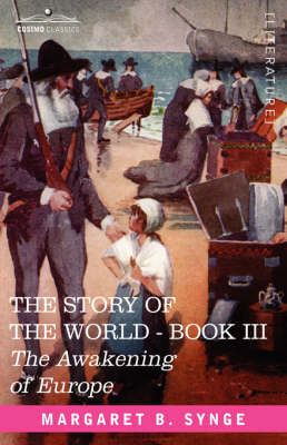 The Awakening of Europe, Book III of the Story of the World (Paperback)