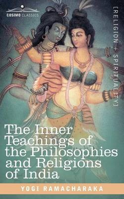 The Inner Teachings of the Philosophies and Religions of India (Paperback)