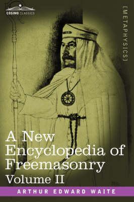 A New Encyclopedia of Freemasonry, Volume II (Hardback)