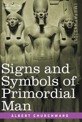 Signs and Symbols of Primordial Man (Hardback)