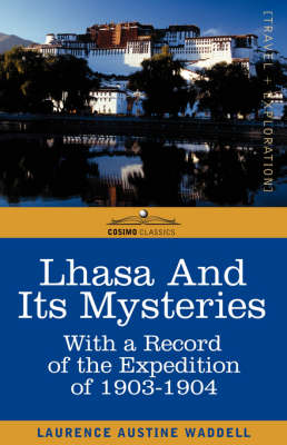 Lhasa and Its Mysteries: With a Record of the Expedition of 1903-1904 (Paperback)
