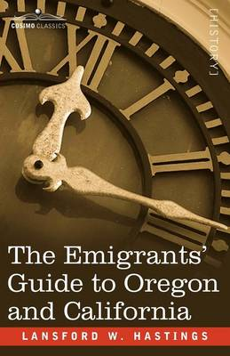 The Emigrants' Guide to Oregon and California (Paperback)