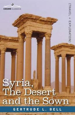 Syria, the Desert and the Sown (Paperback)