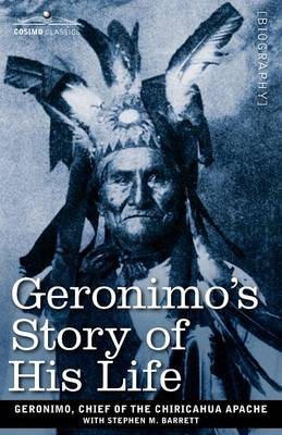 Geronimo's Story of His Life (Paperback)