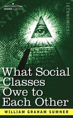 What Social Classes Owe to Each Other (Paperback)