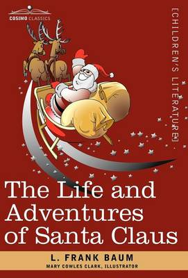 The Life and Adventures of Santa Claus (Hardback)