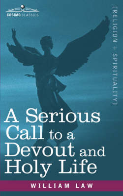 A Serious Call to a Devout and Holy Life (Paperback)