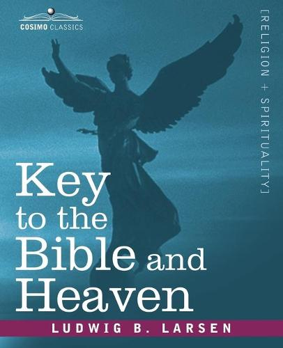 Key to the Bible and Heaven (Paperback)