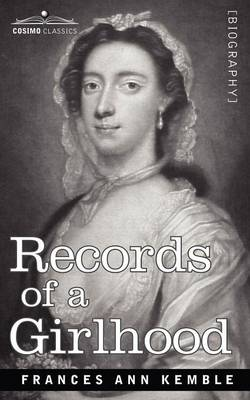 Records of a Girlhood (Paperback)