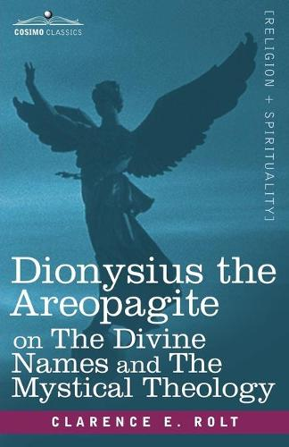 Dionysius the Areopagite on the Divine Names and the Mystical Theology (Paperback)