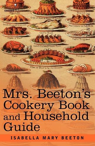 Mrs. Beeton's Cookery Book and Household Guide (Paperback)