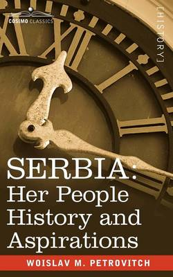 Serbia: Her People History and Aspirations (Paperback)