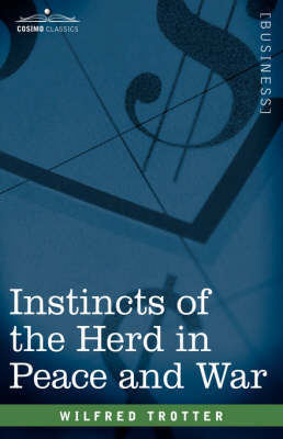Instincts of the Herd in Peace and War (Hardback)