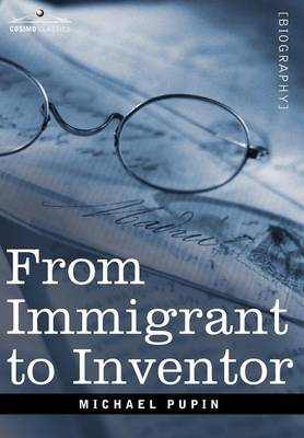 From Immigrant to Inventor - Cosimo Classics Biography (Hardback)