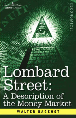 Lombard Street: A Description of the Money Market (Hardback)