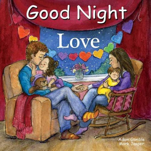 Good Night Love - Good Night Our World (Board book)