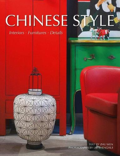 Chinese Style: Interiors, Furniture, Details (Hardback)