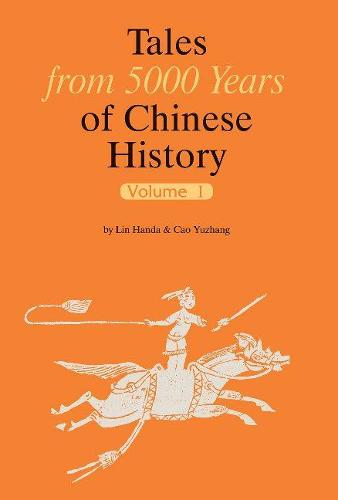 Tales from 5000 Years of Chinese History Volume 1 (Hardback)