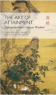 The Art of Attainment: Quotes from Chinese Wisdom (Hardback)