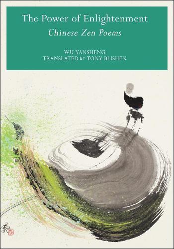 The Power of Enlightenment: Chinese Zen Poems (Hardback)