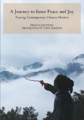 Journey to Inner Peace and Joy: Contemporary Chinese Hermits (Hardback)