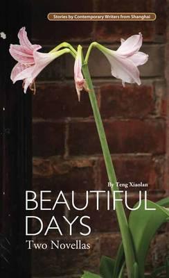Beautiful Days: Two Novellas (Paperback)