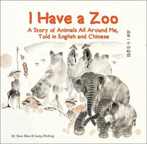 I Have a Zoo: A Story of Animals All Around Me, Told in English and Chinese (Hardback)