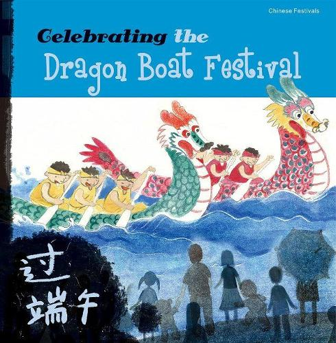 Celebrating the Dragon Boat Festival (Paperback)
